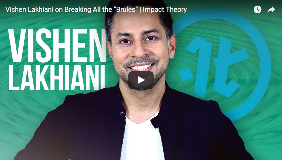 "Vishen Lakhiani on Breaking All the ""Brules"" 