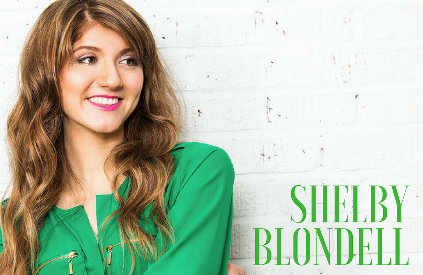 Shelby Blondell A Life that Makes an Impact