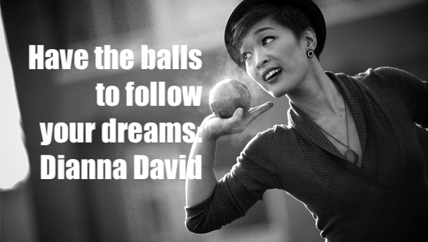 Having the Balls to Follow Your Dreams with Dianna David